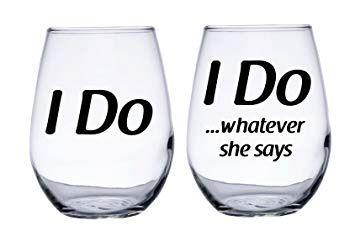 I do, I do whatever she says
